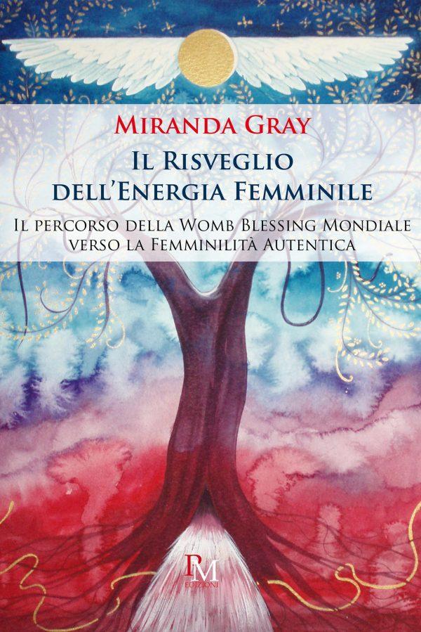 Il Risveglio dell'Energia Femminile - Miranda Gray